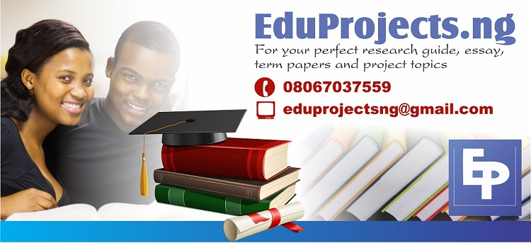 EDUPROJECTS.NG - AN ONLINE REPOSITORY FOR University Research Project Topics In Education | EduProjects
